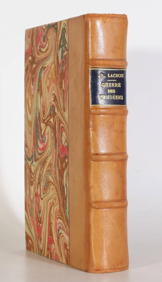 Désiré LACROIX - Guerre des vendéens, 1792-1800 - Garnier frères, 1905 - EO - Photo 0, livre rare du XXe siècle