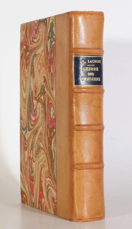 LACROIX (Désiré). Guerre des vendéens, 1792-1800, livre rare du XXe siècle