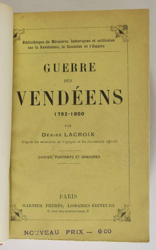 Désiré LACROIX - Guerre des vendéens, 1792-1800 - Garnier frères, 1905 - EO - Photo 1, livre rare du XXe siècle