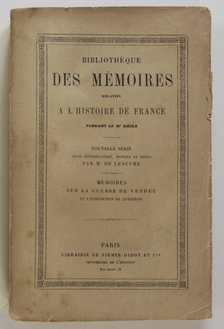 LESCURE (M. de). Mémoires sur la guerre de la Vendée et l'expédition de Quiberon, livre rare du XIXe siècle