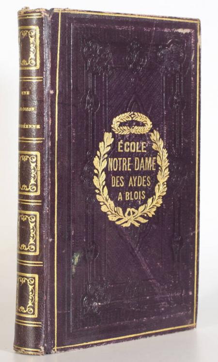 QUATREBARBES (Comte de). Une paroisse vendéenne sous la terreur, dédiée à son A. R. Madame la duchesse de Berry, livre rare du XIXe siècle