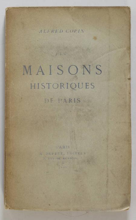 COPIN (Alfred). Les maisons historiques de Paris, livre rare du XIXe siècle