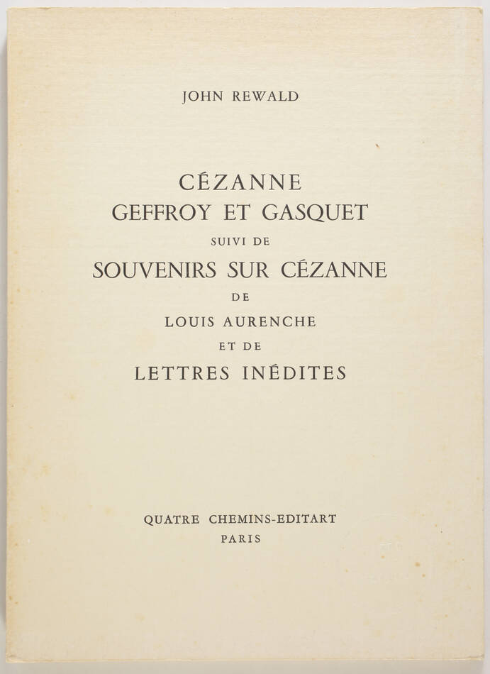 REWALD - Cézanne, Geffroy et Gasquet - 1959 - Souvenirs - Photo 0, livre rare du XXe siècle