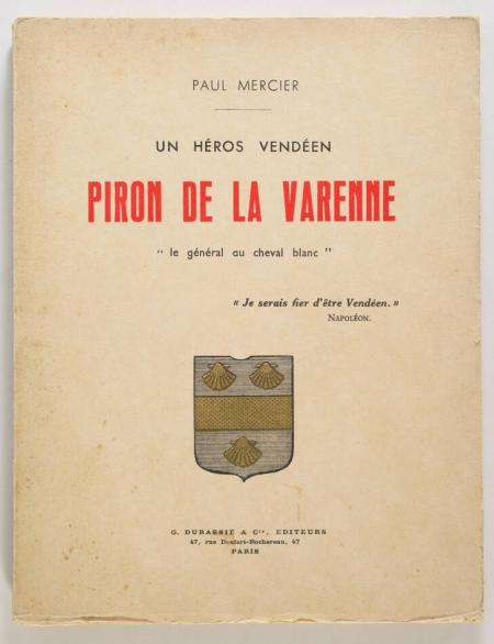 MERCIER (Paul). Un héros vendéen. Piron de la Varenne, le général au cheval blanc, livre rare du XXe siècle