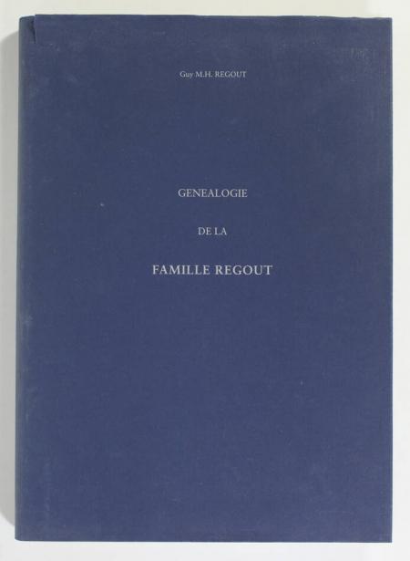 REGOUT (Guy M. H.). Généalogie de la famille Regout, livre rare du XXe siècle