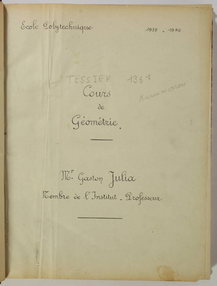 MATHEMATIQUES - Gaston JULIA - Cours de géométrie Ecole Polytechnique -1939-1940 - Photo 2, livre rare du XXe siècle