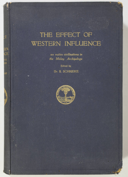 SCHRIEKE (Dr. B., Edited by). The effect of western influence on native civilisations in the Malay archipelago, livre rare du XXe siècle