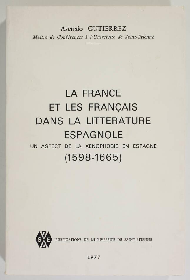 GUTIERREZ - La France et les Français dans la littérature espagnole (1598-1665) - Photo 0, livre rare du XXe siècle
