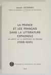 GUTIERREZ (Asensio). La France et les Français dans la littérature espagnole. Un aspect de la xénophobie en Espagne (1598-1665)