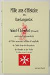 NOURRIT (Léon ). Mille ans d'histoire en Bas-Languedoc. Saint-Christol (Hérault), ancienne commanderie de l'ordre souverain, militaire et hospitalier de Saint-Jean de Jérusalem, de Rhodes et de Malte