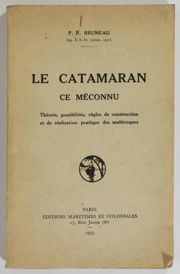 [Bateaux] BRUNEAU Le catamaran - Théorie, construction ... - 1955 - Photo 0, livre rare du XXe siècle