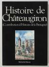 MAUNY (Michel de). Histoire de Châteaugiron. Contribution à l'histoire de la Bretagne