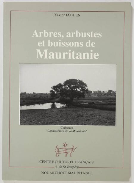 JAOUEN (Xavier). Arbres, arbustes et buissons de Mauritanie, livre rare du XXe siècle