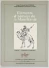 CHEIKH (Abdel Wedoud Ould). Eléments d'histoire de la Mauritanie