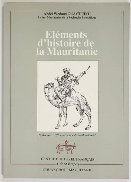 CHEIKH (Abdel Wedoud Ould). Eléments d'histoire de la Mauritanie, livre rare du XXe siècle