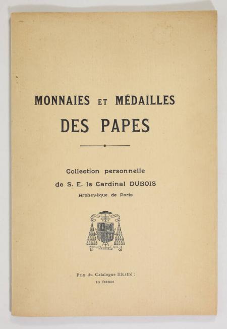 PLATT (Clément). Monnaies et médailles des papes. Collection personnelle du cardinal Dubois, archevêque de Paris, livre rare du XXe siècle