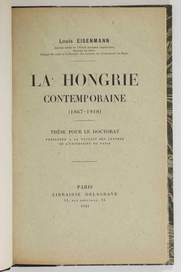 EISENMANN - La Hongrie contemporaine (1867-1918) - 1921 - Photo 1, livre rare du XXe siècle