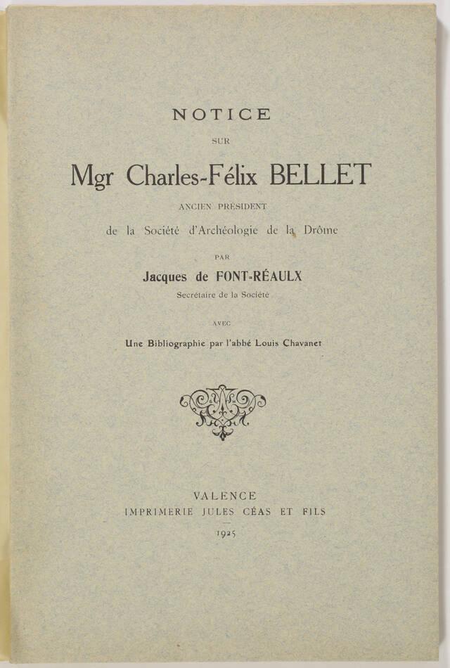 [Drôme] Notice sur Charles-Félix Bellet, et bibliographie - 1925 - Photo 0, livre rare du XXe siècle