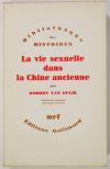VAN GULIK (Robert). La vie sexuelle dans la Chine ancienne