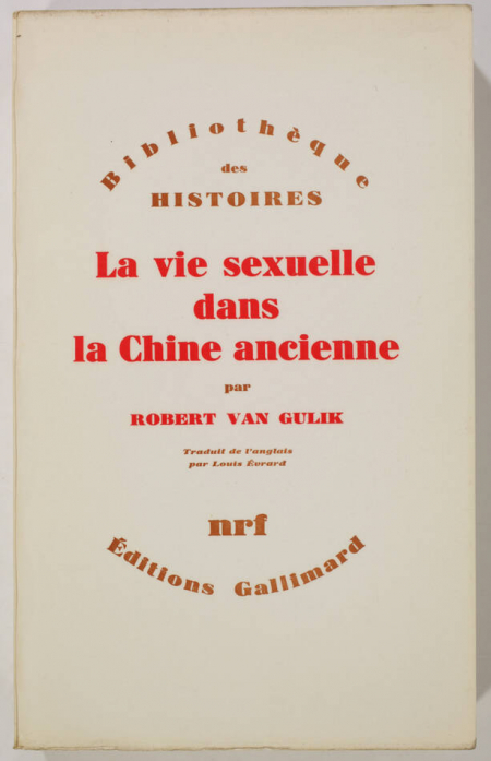 VAN GULIK (Robert). La vie sexuelle dans la Chine ancienne, livre rare du XXe siècle