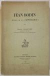 CHAUVIRE (Roger). Jean Bodin, auteur de la République
