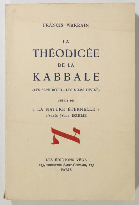 WARRAIN (Francis). La théodicée de la Kabbale (Les séphiroths - Les noms divins), suivie de la Nature éternelle d'après Jacob Boehme, livre rare du XXe siècle