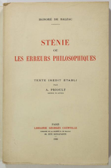 BALZAC (Honoré de). Sténie ou les erreurs philosophiques. Texte inédit établi par A. Prioult, livre rare du XXe siècle