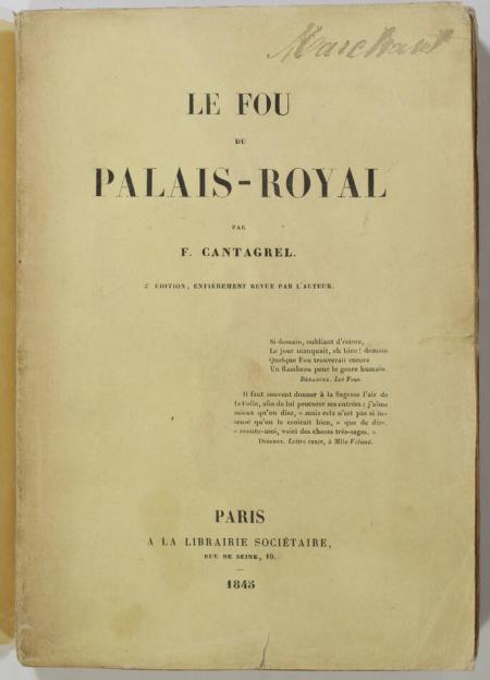CANTAGREL (François).. Le fou du Palais-Royal, livre rare du XIXe siècle