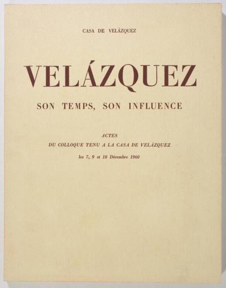 . Velazquez. Son temps, son influence. Actes du colloque tenu à la casa de Velazquez les 7, 9 et 10 décembre 1960, livre rare du XXe siècle