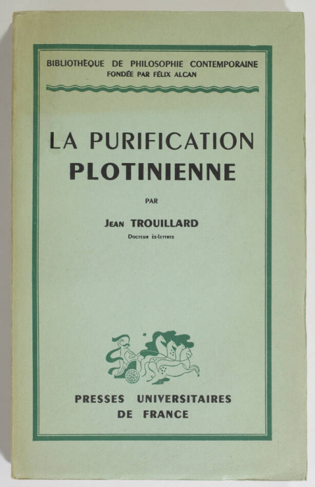 TROUILLARD (Jean). La purification plotinienne, livre rare du XXe siècle