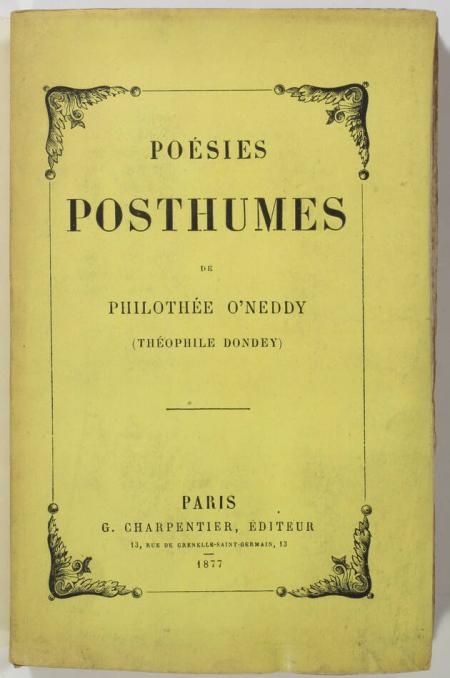 O'NEDDY (Philothée, pseudonyme de Théophile Dondey). Poésies posthumes de Philothée O'Neddy (Théophile Dondey), livre rare du XIXe siècle
