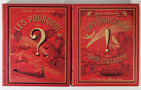 DESBEAUX (Emile). Les pourquoi de mademoiselle Suzanne [Suivi de] Les parceque de mademoiselle Suzanne, livre rare du XIXe siècle